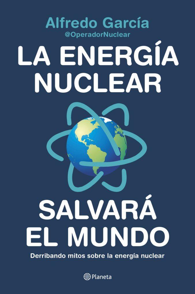 La energía nuclear salvará el mundo - Derribando mitos sobre la energía nuclear